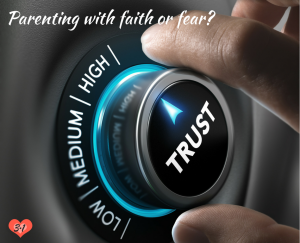 parenting-with-faith-or-fear